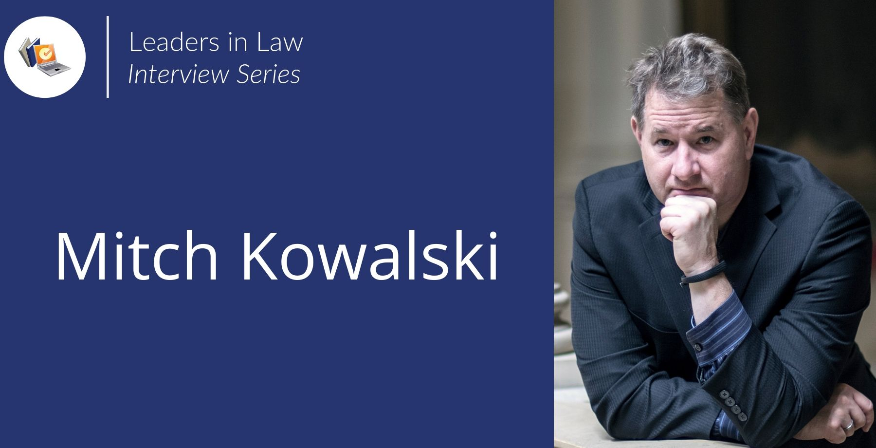 Leaders in Law - Mitch Kowalski Interview