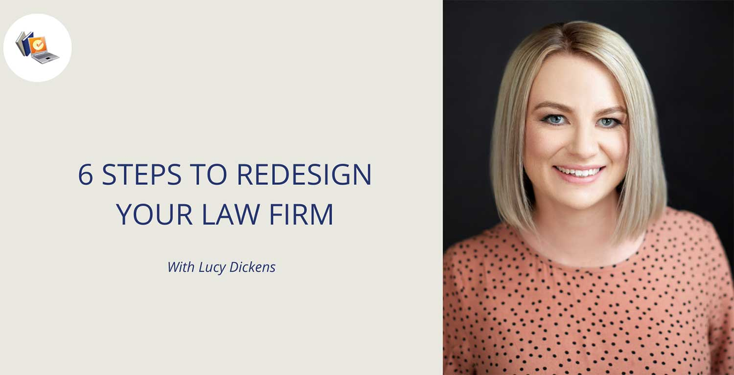 Redesign your law firm in 6 steps with Lucy Dickens